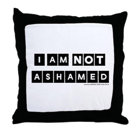 I'm Not Ashamed Throw Pillow