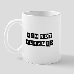 I'm Not Ashamed Mug