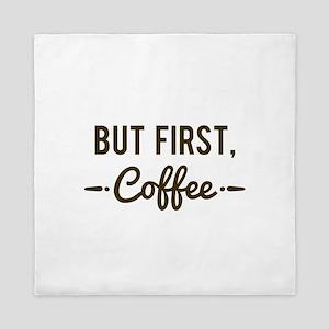 But First Coffee Queen Duvet