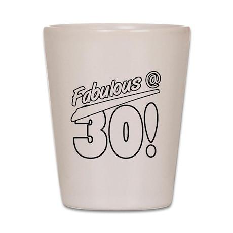 Fabulous At 30 Shot Glass