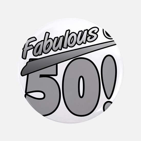 """Fabulous At 50 3.5"""" Button"""