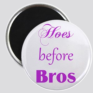 Hoes before Bros Magnets