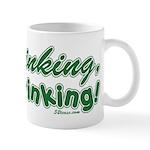 Less Thinking More Drinking Mug