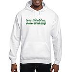 Less Thinking More Drinking Hooded Sweatshirt