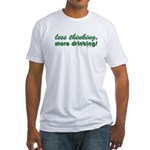 Less Thinking More Drinking Fitted T-Shirt