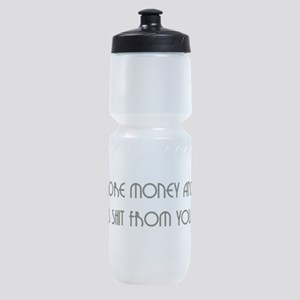 I Need More Money Sports Bottle