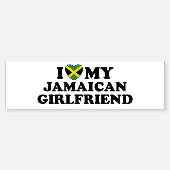 I Love My Jamaican Girlfriend Bumper Bumper Bumper Sticker
