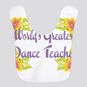 Worlds Greatest Dance Teache Bib