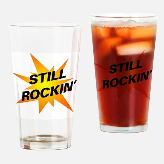 still_rockin Drinking Glass