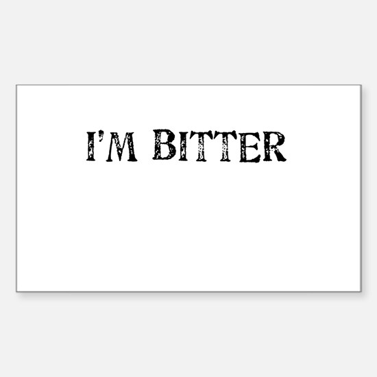 I'M BITTER Rectangle Decal