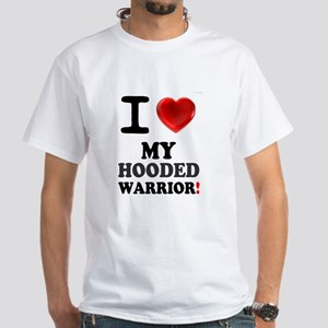 I LOVE MY HOODED WARRIOR! T-Shirt