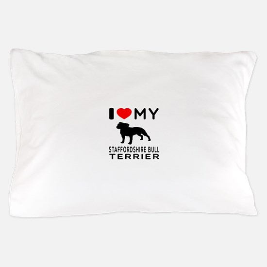 I love My Staffordshire Bull Terrier Pillow Case