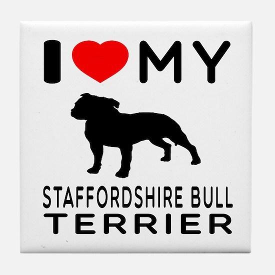 I love My Staffordshire Bull Terrier Tile Coaster