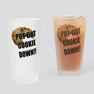 Put dat cookie Down Drinking Glass