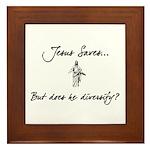 Jesus Saves..But... Framed Tile