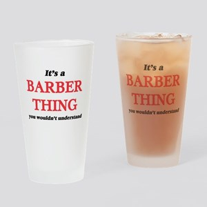 It's and Barber thing, you woul Drinking Glass
