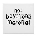 Not boyfriend... Tile Coaster