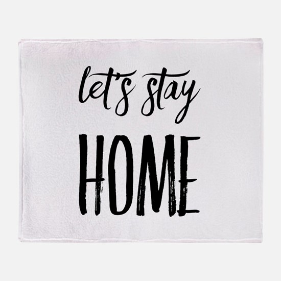 Let's Stay Home Throw Blanket