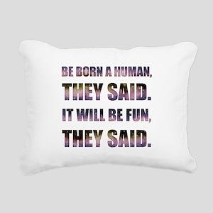 Be Born a Human They Sai Rectangular Canvas Pillow