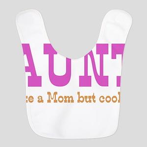 Aunt, Like a Mom but Cooler! Bib