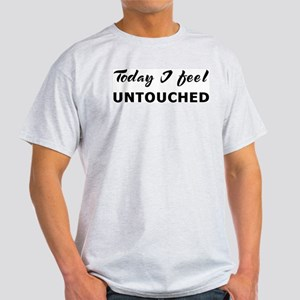 Today I feel untouched Ash Grey T-Shirt