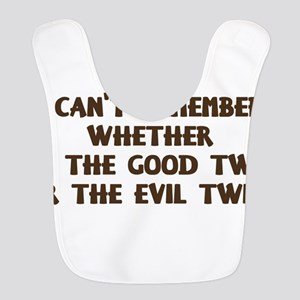 Good Twin or Evil Twin? Bib