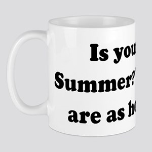 Is your name Summer? 'Cause y Mug