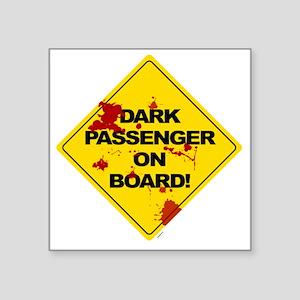 "Dark Passenger On Board - b Square Sticker 3"" x 3"""
