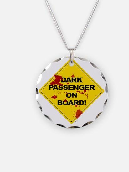 Dark Passenger On Board - bl Necklace