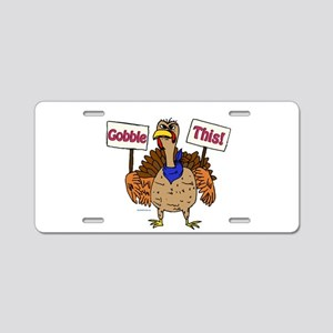 TurkeyToon~GobbleThis Aluminum License Plate