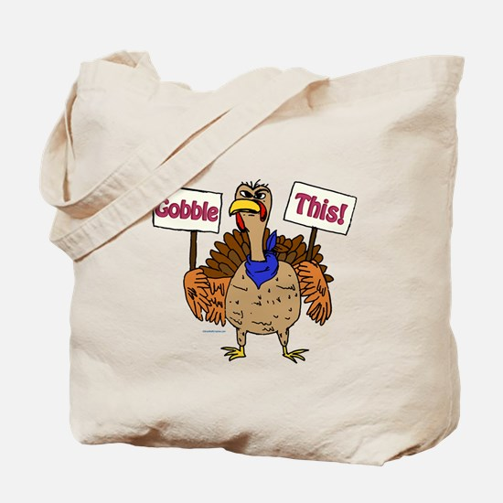 TurkeyToon~GobbleThis.png Tote Bag