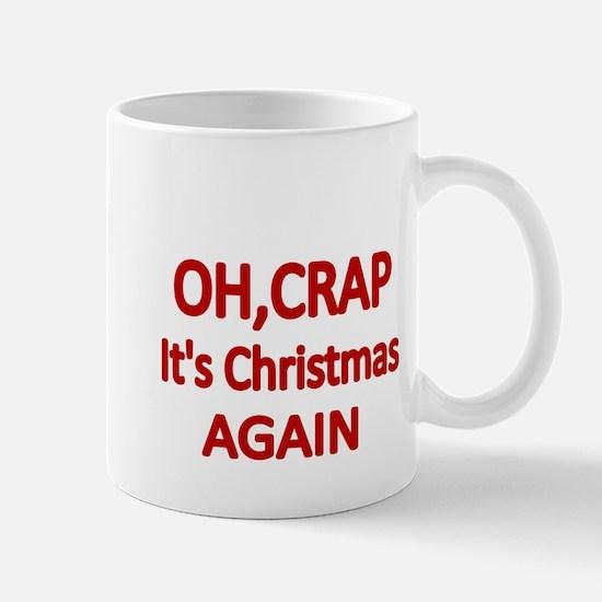 OH,CRAP. Its Christmas Again Mugs