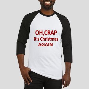 OH,CRAP. Its Christmas Again Baseball Jersey
