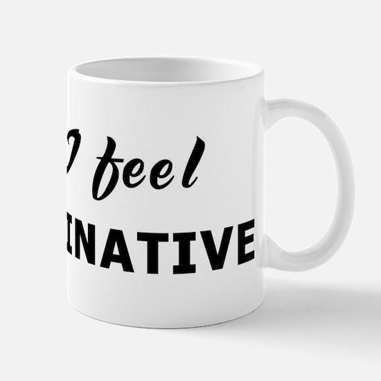 Today I feel unimaginative Mug