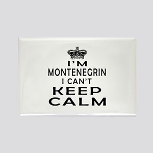 I Am Montenegrin I Can Not Keep Calm Rectangle Mag
