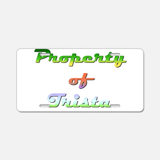 Property Of Trista Female Aluminum License Plate