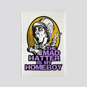 The Mad Hatter is My Homeboy Rectangle Magnet