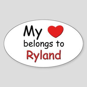 My heart belongs to ryland Oval Sticker