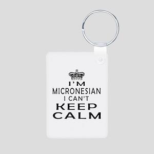 I Am Micronesian I Can Not Keep Calm Aluminum Phot