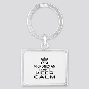 I Am Micronesian I Can Not Keep Calm Landscape Key