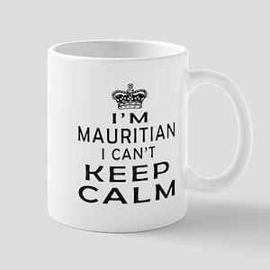 I Am Mauritian I Can Not Keep Calm Mug