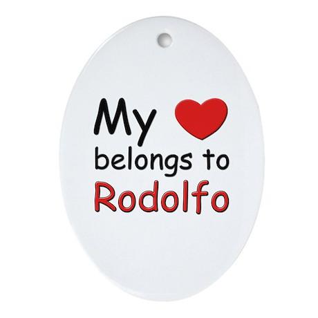 My heart belongs to rodolfo Oval Ornament