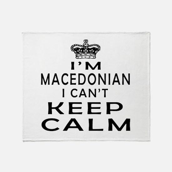 I Am Macedonian I Can Not Keep Calm Throw Blanket