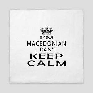 I Am Macedonian I Can Not Keep Calm Queen Duvet