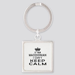 I Am Macedonian I Can Not Keep Calm Square Keychai