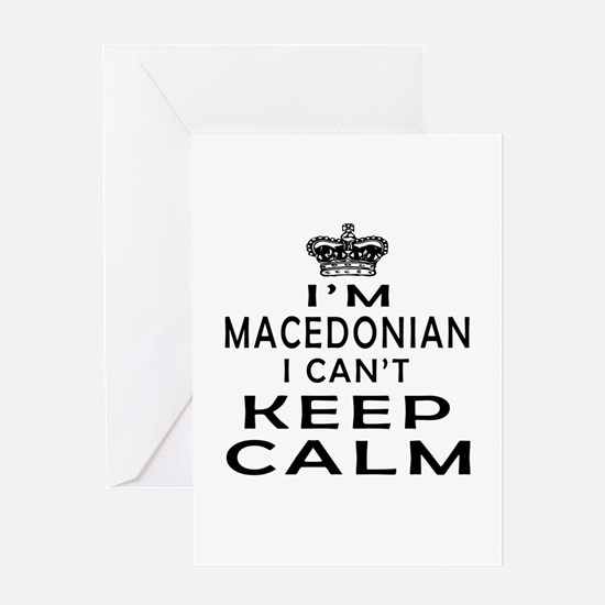 I Am Macedonian I Can Not Keep Calm Greeting Card
