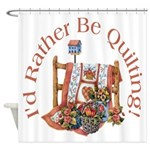 Rather Be Quilting Shower Curtain