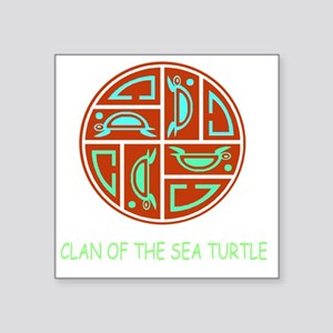 "CLAN OF THE SEA TURTLE Square Sticker 3"" x 3"""