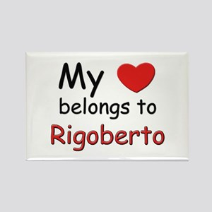 My heart belongs to rigoberto Rectangle Magnet
