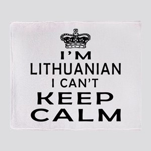 I Am Lithuanian I Can Not Keep Calm Throw Blanket